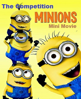 Minions: Mini-Movie - Competition 2015