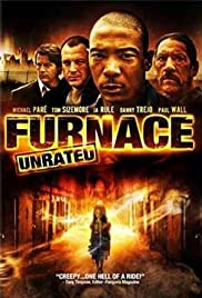 Furnace (2007) Poster - Movie Forum, Cast, Reviews