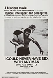 I Could Never Have Sex with Any Man Who Has So Little Regard for My Husband Poster
