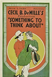 Something to Think About (1920) Poster - Movie Forum, Cast, Reviews