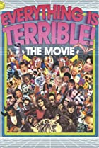 Image of Everything Is Terrible: The Movie