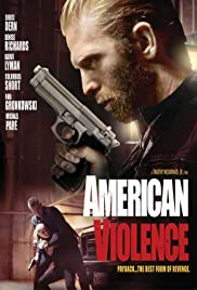American Violence (2017) Poster - Movie Forum, Cast, Reviews