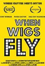 When Wigs Fly