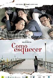 Como Esquecer(2010) Poster - Movie Forum, Cast, Reviews