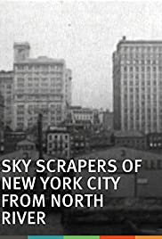 Skyscrapers of New York City, from the North River (1903) Poster - Movie Forum, Cast, Reviews