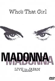 Madonna: Who's That Girl - Live in Japan (1987) Poster - Movie Forum, Cast, Reviews