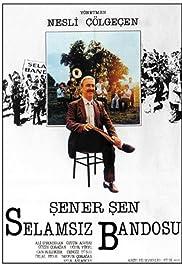 Selamsiz Bandosu Poster