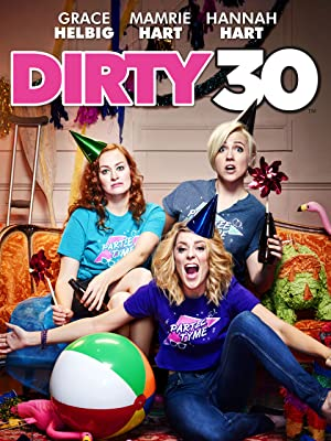 Dirty 30 (2016) Download on Vidmate