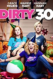 Dirty 30 (2016) Poster - Movie Forum, Cast, Reviews