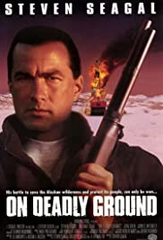 On Deadly Ground (1994) Poster - Movie Forum, Cast, Reviews
