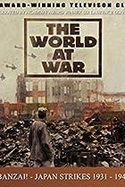 Image of The World at War: Banzai! Japan: 1931-1942