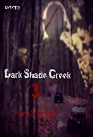 Dark Shade Creek 3 Trail to Hell