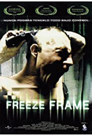 Freeze Frame (2004) Poster - Movie Forum, Cast, Reviews