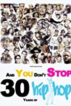 Image of And You Don't Stop: 30 Years of Hip-Hop