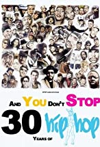 Primary image for And You Don't Stop: 30 Years of Hip-Hop
