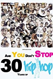 And You Don't Stop: 30 Years of Hip-Hop Poster - TV Show Forum, Cast, Reviews