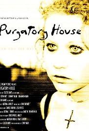 Purgatory House(2004) Poster - Movie Forum, Cast, Reviews