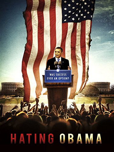 image Hating Obama Watch Full Movie Free Online