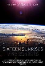 Sixteen Sunrises & Sunsets