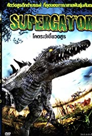 Supergator (2007) Poster - Movie Forum, Cast, Reviews