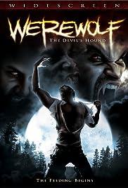 Werewolf: The Devil's Hound(2007) Poster - Movie Forum, Cast, Reviews
