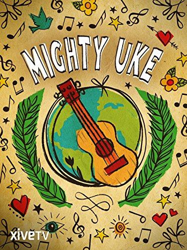 image Mighty Uke Watch Full Movie Free Online