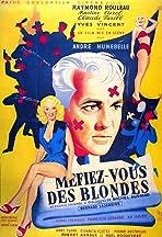Méfiez-vous des blondes