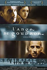 L'ange de goudron (2001) Poster - Movie Forum, Cast, Reviews
