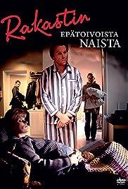 Rakastin epätoivoista naista (1999) - Comedy, Drama, Romance.