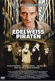 Edelweisspiraten(2004) Poster - Movie Forum, Cast, Reviews