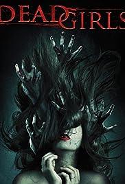 Dead Girls(2014) Poster - Movie Forum, Cast, Reviews