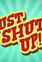Just Shut Up!