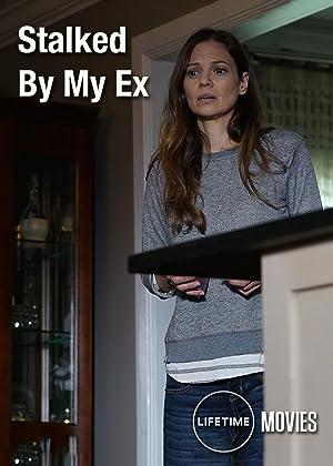 Stalked By My Ex (2017)