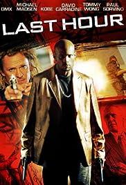 Last Hour(2008) Poster - Movie Forum, Cast, Reviews