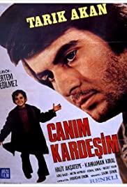 Canim Kardesim (1973) Poster - Movie Forum, Cast, Reviews