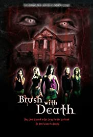 A Brush with Death(2007) Poster - Movie Forum, Cast, Reviews