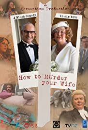 How to Murder Your Wife (2015) Poster - Movie Forum, Cast, Reviews