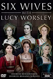 Six Wives with Lucy Worsley Poster - TV Show Forum, Cast, Reviews
