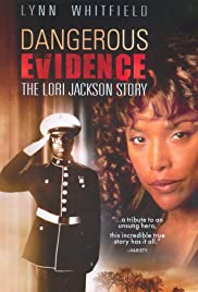 Dangerous Evidence: The Lori Jackson Story (1999) Poster - Movie Forum, Cast, Reviews