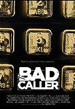 Bad Caller