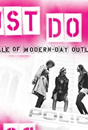 Just Do It: A Tale of Modern-day Outlaws Poster