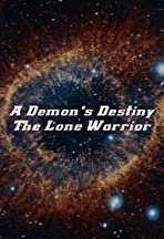 A Demon's Destiny: The Lone Warrior