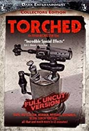 Torched (2004) Poster - Movie Forum, Cast, Reviews