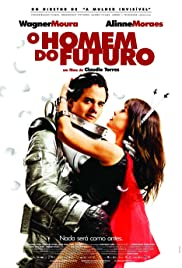 O Homem do Futuro (2011) Poster - Movie Forum, Cast, Reviews