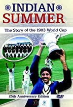Indian Summer: The Story of the 1983 World Cup