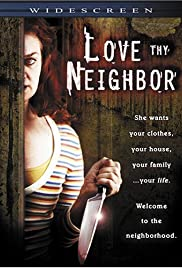 Love Thy Neighbor (2006) Poster - Movie Forum, Cast, Reviews