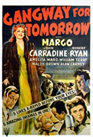 Gangway for Tomorrow (1943) Poster - Movie Forum, Cast, Reviews
