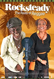 Rocksteady: The Roots of Reggae(2009) Poster - Movie Forum, Cast, Reviews