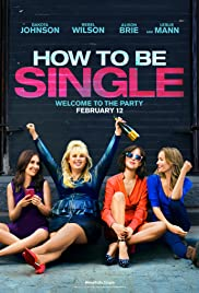 How to Be Single (2016) Poster - Movie Forum, Cast, Reviews