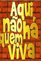 Image of Aqui Não Há Quem Viva